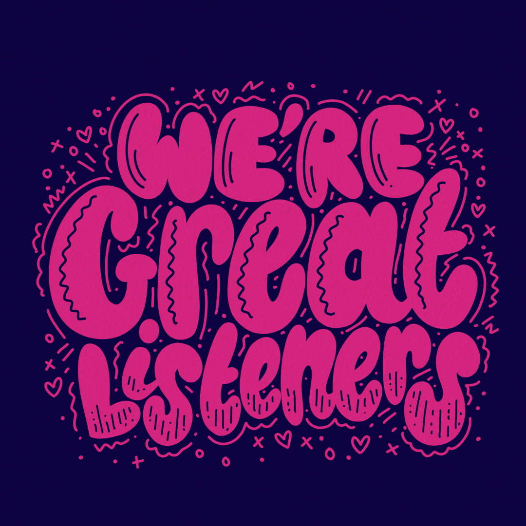 We're Great Listeners Share Post