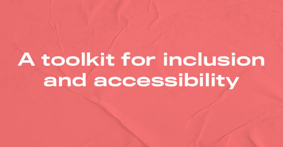 A toolkit for inclusion and accessibility