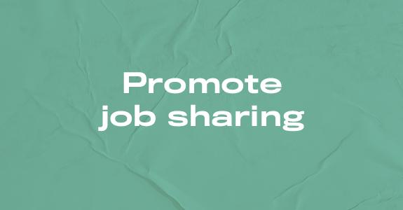 Promote job sharing